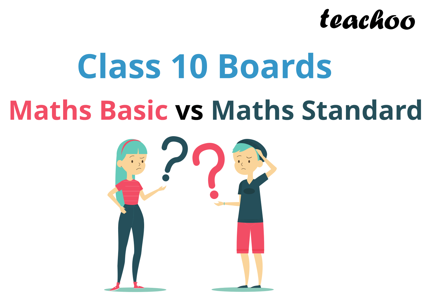 Maths Basic vs Maths Standard - Class 10 Boards - Check out the common questions and how to choose